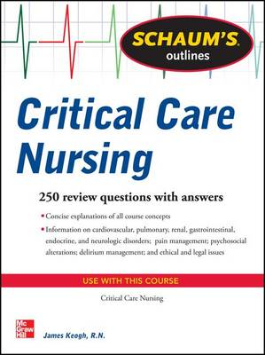 Schaum's Outline of Critical Care Nursing (BOK)
