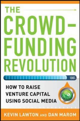 Crowdfunding Revolution:  How to Raise Venture Capital Using (BOK)