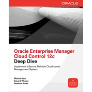 Oracle Enterprise Manager Cloud Control 12c Deep Dive (BOK)