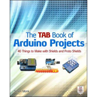 TAB Book of Arduino Projects: 36 Things to Make with Shields (BOK)