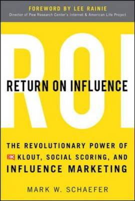 Return On Influence: The Revolutionary Power of Klout, Socia (BOK)