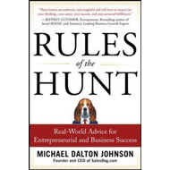 Rules of the Hunt: Real-world Advice for Entrepreneurial and Business Success (BOK)