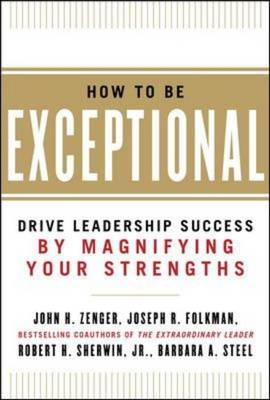 How to Be Exceptional:  Drive Leadership Success By Magnifyi (BOK)