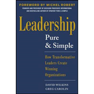 Leadership Pure and Simple: How Transformative Leaders Creat (BOK)