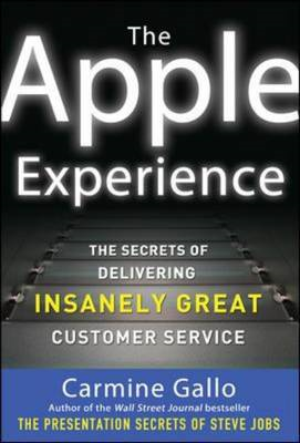 Apple Experience: Secrets to Building Insanely Great Custome (BOK)