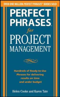 Perfect Phrases for Project Management: Hundreds of Ready-to (BOK)