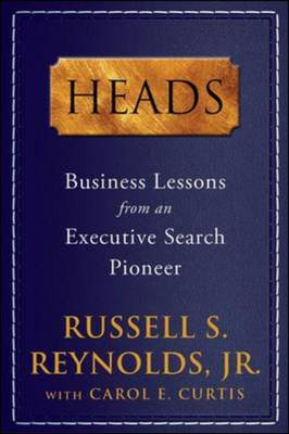 Heads: Business Lessons from an Executive Search Pioneer (BOK)