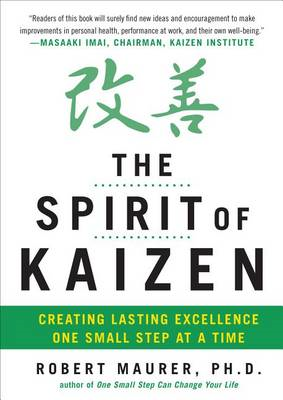 The Spirit of Kaizen: Creating Lasting Excellence One Small Step at a Time (BOK)
