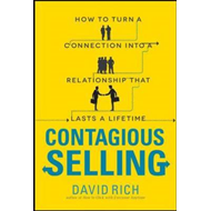 Contagious Selling: How to Turn a Connection into a Relation (BOK)