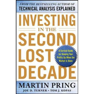 Investing in the Second Lost Decade: A Survival Guide for Keeping Your Profits Up When the Market is (BOK)
