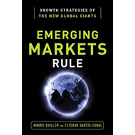 Emerging Markets Rule: Growth Strategies of the New Global Giants (BOK)