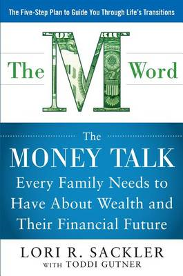 The M WORD: The Money Talk Every Family Needs to Have About Wealth and Their Financial Future (BOK)