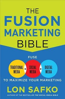 Fusion Marketing Bible: Fuse Traditional Media, Social Media (BOK)