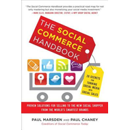 The Social Commerce Handbook: 20 Secrets for Turning Social Media into Social Sales (BOK)