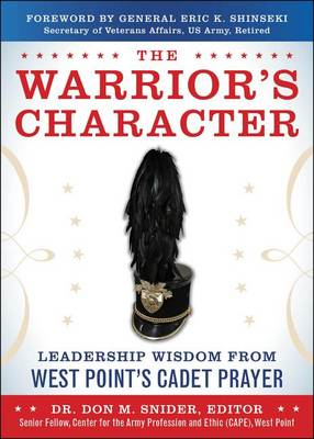 The Warrior's Character: Leadership Wisdom from West Point's Cadet Prayer (BOK)