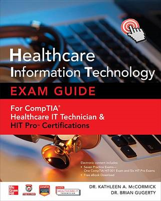 Healthcare Information Technology Exam Guide for CompTIA Healthcare IT Technician and HIT Pro Certif (BOK)