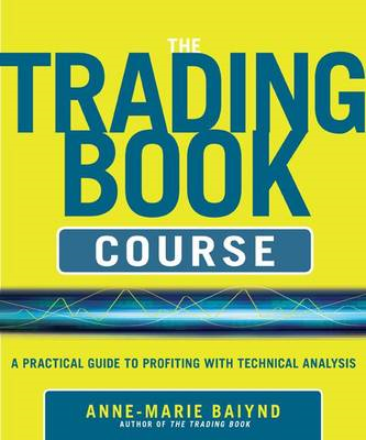 The Trading Book Course: A Practical Guide to Profiting with Technical Analysis (BOK)