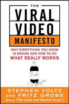 Viral Video Manifesto: Why Everything You Know is Wrong and (BOK)