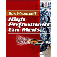 Do-It-Yourself High Performance Car Mods: Rule the Streets (BOK)