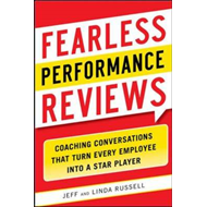 Fearless Performance Reviews: Coaching Conversations That Turn Every Employee into a Star Player (BOK)