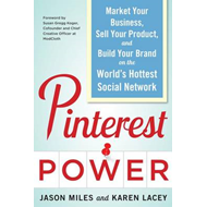 Pinterest Power:  Market Your Business, Sell Your Product, a (BOK)