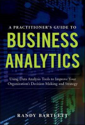 Practitioners Guide To Business Analytics (BOK)
