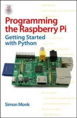 Programming the Raspberry Pi: Getting Started with Python (BOK)