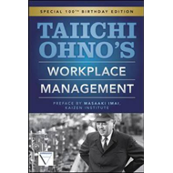 Taiichi Ohnos Workplace Management: Special 100th Birthday Edition (BOK)