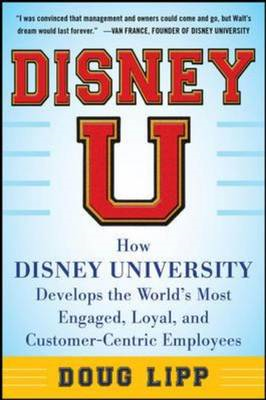 Disney U: How Disney University Develops the World's Most En (BOK)