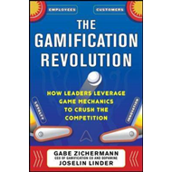 Gamification Revolution: How Leaders Leverage Game Mechanics (BOK)