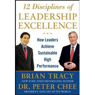 12 Disciplines of Leadership Excellence: How Leaders Achieve (BOK)