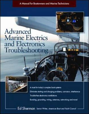 Advanced Marine Electrics and Electronics Troubleshooting: A Manual for Boatowners and Marine Techni (BOK)