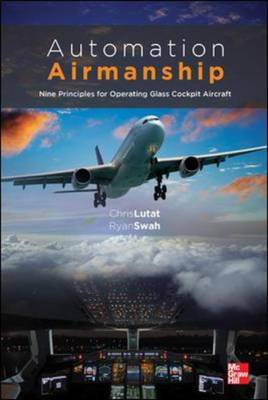 Automation Airmanship: Nine Principles for Operating Glass Cockpit Aircraft (BOK)