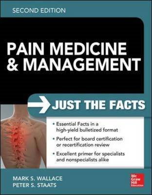 Pain Medicine and Management: Just the Facts, 2e (BOK)
