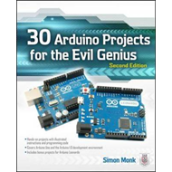 30 Arduino Projects for the Evil Genius, Second Edition (BOK)