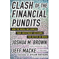 Clash of the Financial Pundits: How the Media Influences You (BOK)