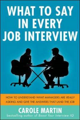 What to Say in Every Job Interview: How to Understand What M (BOK)