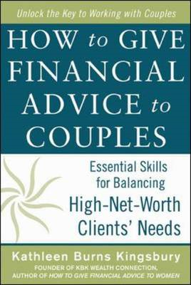 How to Give Financial Advice to Couples: Essential Skills for Balancing High-net-worth Clients' Need (BOK)