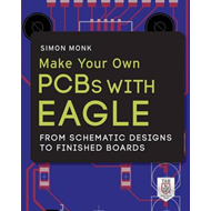 Make Your Own PCBs with EAGLE: From Schematic Designs to Fin (BOK)
