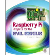 Raspberry Pi Projects for the Evil Genius (BOK)