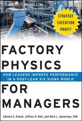 Factory Physics for Managers: How Leaders Improve Performanc (BOK)