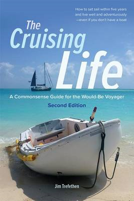 Cruising Life: A Commonsense Guide for the Would-be Voyager (BOK)