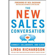 Changing the Sales Conversation: Connect, Collaborate, and C (BOK)
