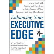 Enhancing Your Executive Edge: How to Develop the Skills to (BOK)