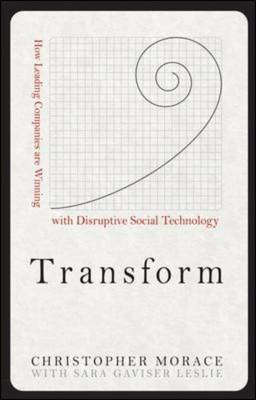 Transform: How Leading Companies are Winning with Disruptive Social Technology (BOK)
