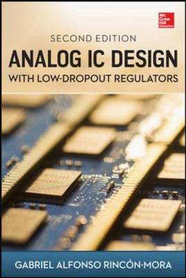 Analog IC Design with Low-Dropout Regulators, Second Edition (BOK)