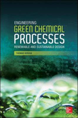 Engineering Green Chemical Processes: Renewable and Sustaina (BOK)