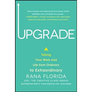 Upgrade: Taking Your Work and Life from Ordinary to Extraordinary (BOK)