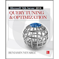 Microsoft SQL Server 2014 Query Tuning & Optimization (BOK)