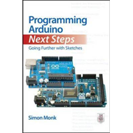 Programming Arduino Next Steps: Going Further with Sketches (BOK)